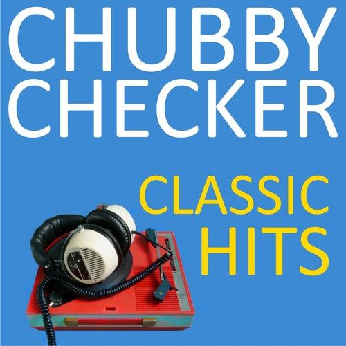Classic Hits von Chubby Checker