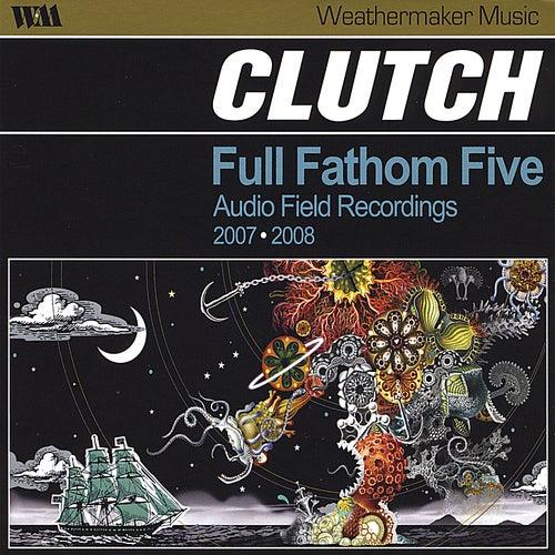 Full Fathom Five, Audio Field Recordings de Clutch