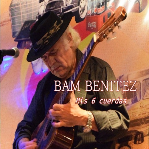 Mis 6 Cuerdas (Versión Alternativa) de Bam Benitez