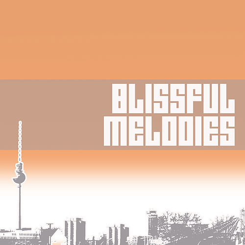 Various Artists / Blissful Melodies von Various Artists