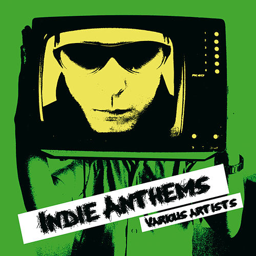 Indie Anthems van Various Artists