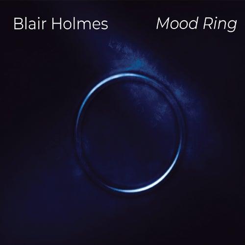 Mood Ring van Blair Holmes