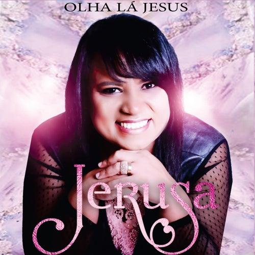 Olha Lá Jesus de Cantora Jerusa