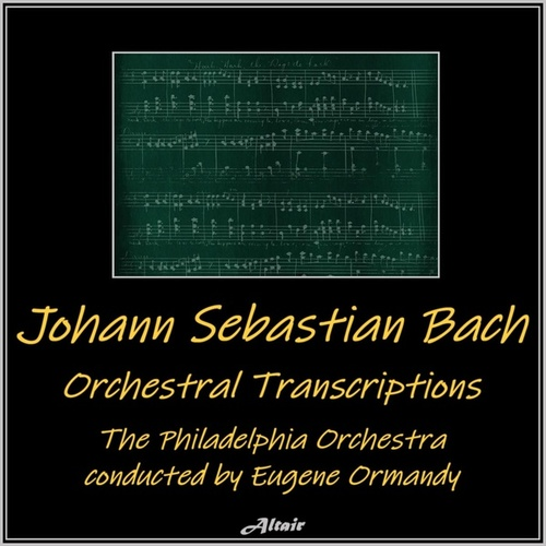 Bach: Orchestral Transcriptions by Philadelphia Orchestra