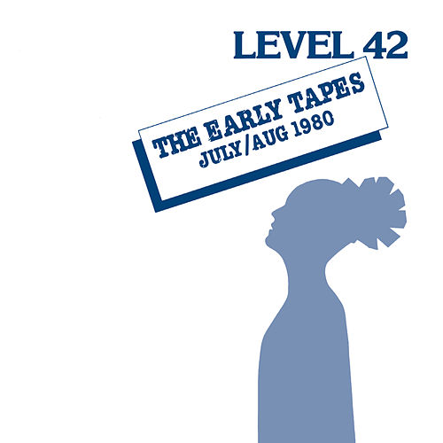 The Early Tapes (Expanded Edition) fra Level 42