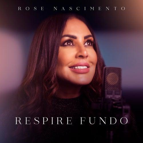 Respire Fundo de Rose Nascimento