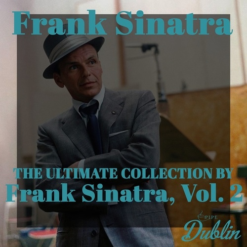 Oldies Selection: The Ultimate Collection by Frank Sinatra, Vol. 2 van Frank Sinatra