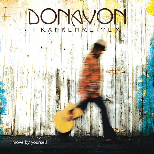 Move By Yourself von Donavon Frankenreiter