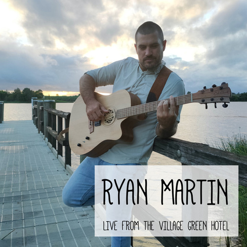 Live from the Village Green Hotel (Live) de Ryan Martin