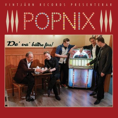 De Va Bättre Förr von Popnix