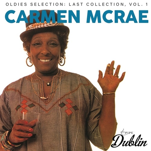 Oldies Selection: Last Collection, Vol. 1 by Carmen McRae