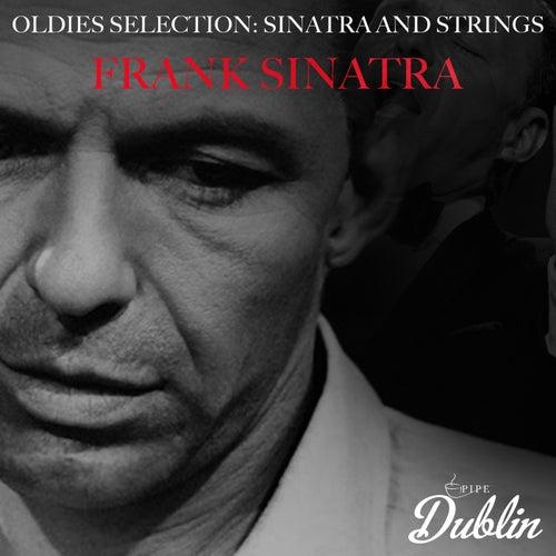 Oldies Selection: Sinatra and Strings van Frank Sinatra