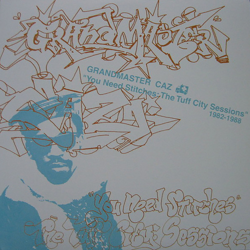 You Need Stitches: The Tuff City Sessions 1982-1988 by Grandmaster Caz