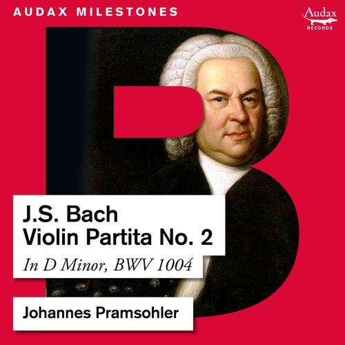 Bach: Violin Partita No. 2, BWV 1004 by Johannes Pramsohler