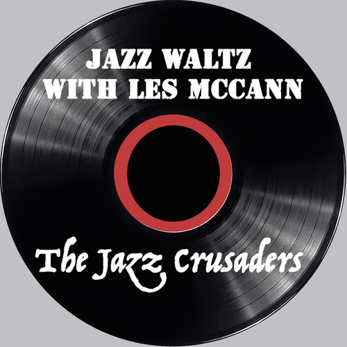 Jazz Waltz With Les McCann (1963) von The Crusaders