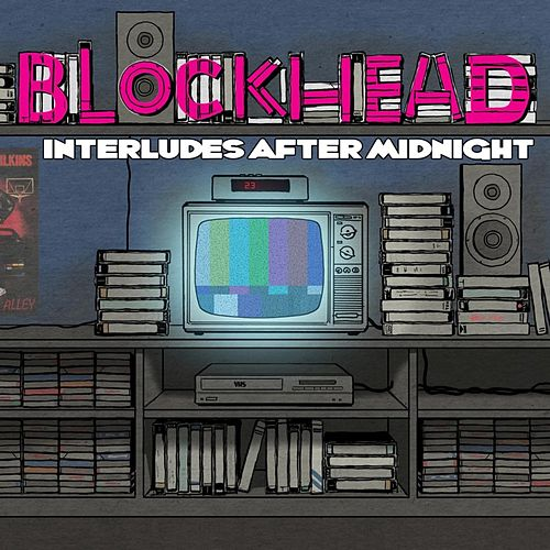 Interludes After Midnight by Blockhead