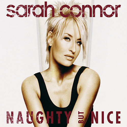 Naughty But Nice von Sarah Connor