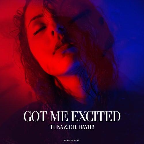 Got Me Excited von Tuna
