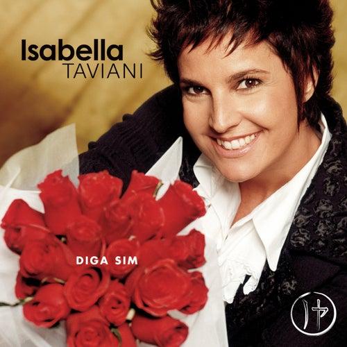 Diga Sim de Isabella Taviani