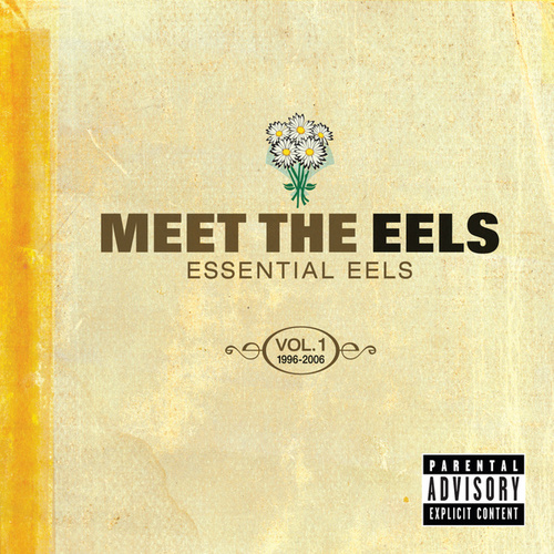 Meet The EELS: Essential EELS 1996-2006 Vol. 1 by Eels