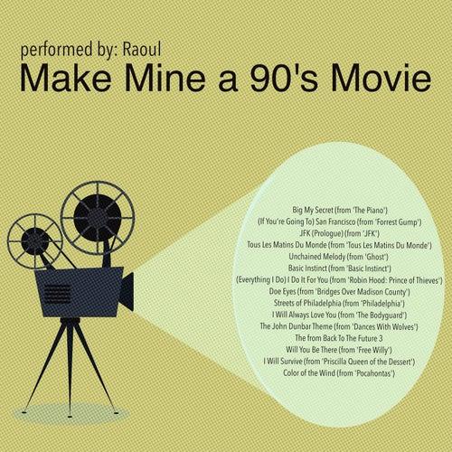 Make Mine a 90's Movie de Raoul