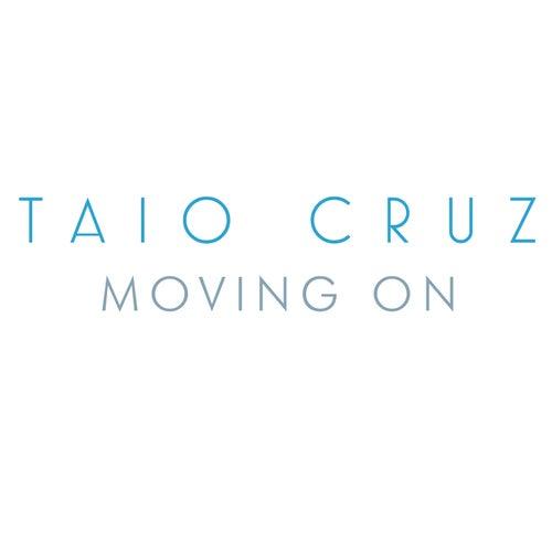 Moving On (Radio Edit) by Taio Cruz