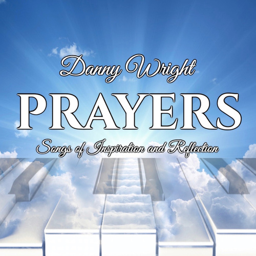 Prayers: Songs of Inspiration and Reflection de Danny Wright