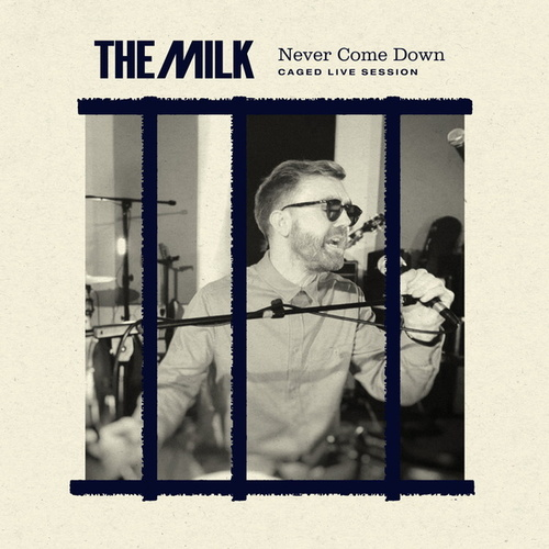 Never Come Down (Caged Live Session) by The Milk