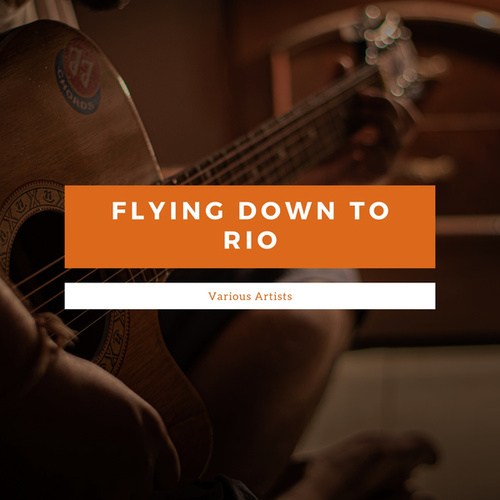 Flying Down To Rio fra Various Artists