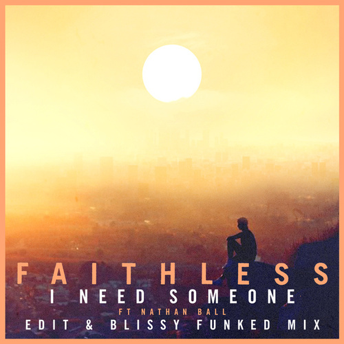 I Need Someone (feat. Nathan Ball) fra Faithless