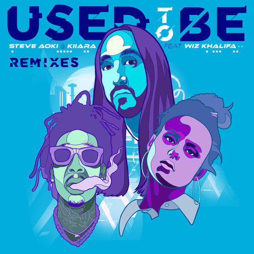 Used To Be (feat. Wiz Khalifa) (Remixes) by Steve Aoki