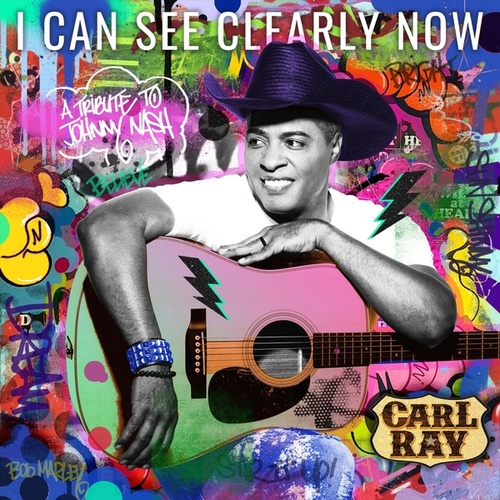 I Can See Clearly Now by Carl Ray