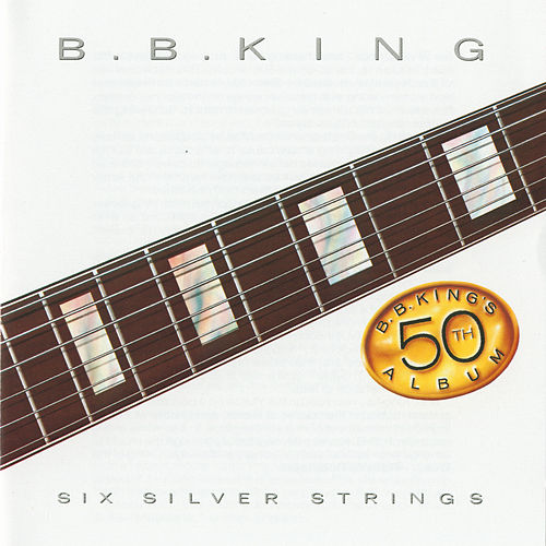 Six Silver Strings by B.B. King