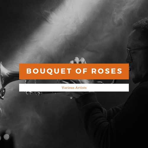 Bouquet Of Roses fra Various Artists