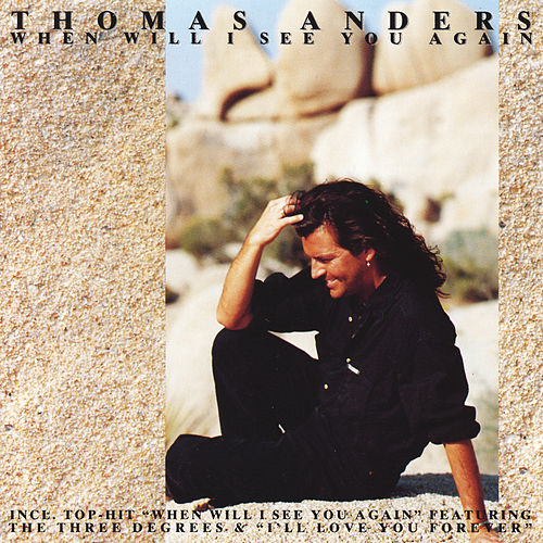 When Will I See You Again by Thomas Anders