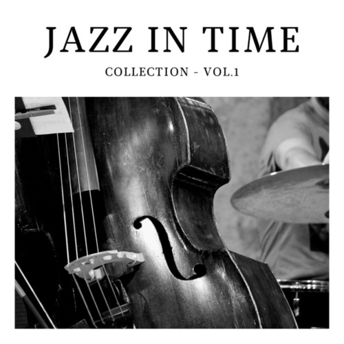 Jazz in Time Collection - Vol. 1 by Various Artists