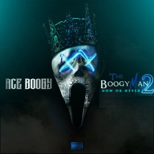 The Boogyman 2 Now or Never von Aceboogy