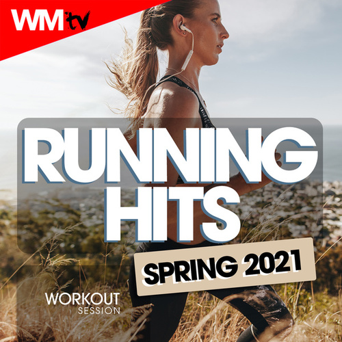 Running Hits Spring 2021 Workout Session (60 Minutes Non-Stop Mixed Compilation for Fitness & Workout 128 Bpm) by Workout Music Tv