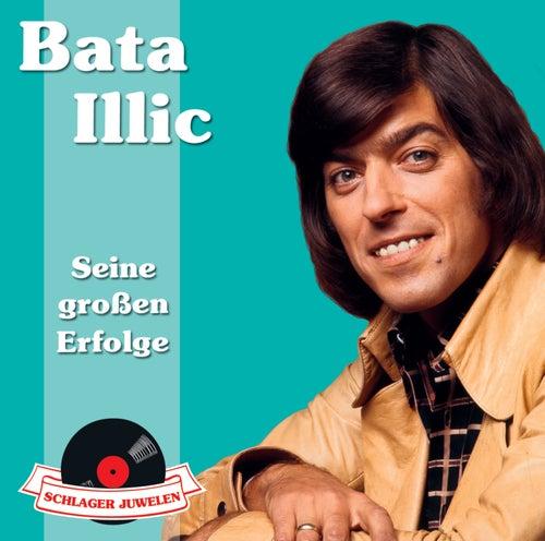 Schlagerjuwelen - Seine großen Erfolge von Bata Illic