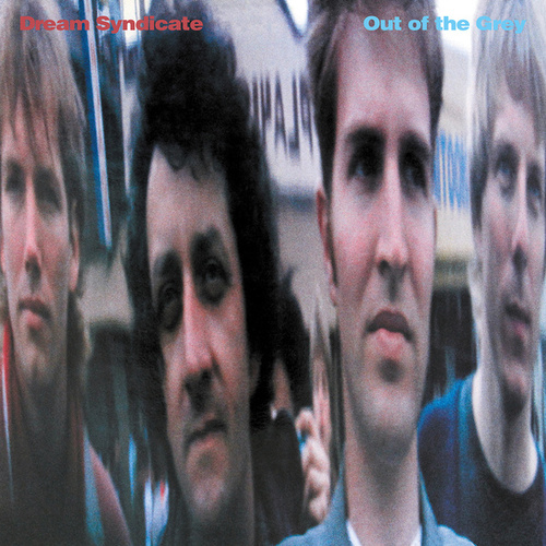 Out Of The Grey (Deluxe Edition) by The Dream Syndicate