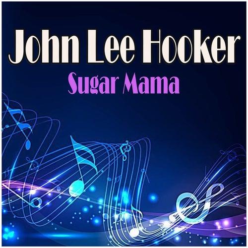 Sugar Mama fra John Lee Hooker