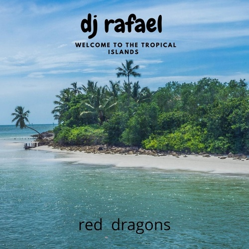 Welcome To The Tropical islands by DJ Rafael