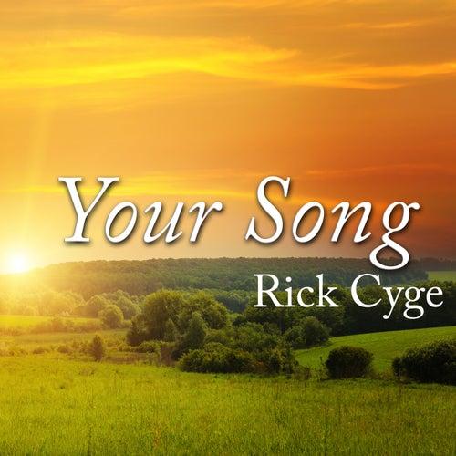 Your Song van Rick Cyge