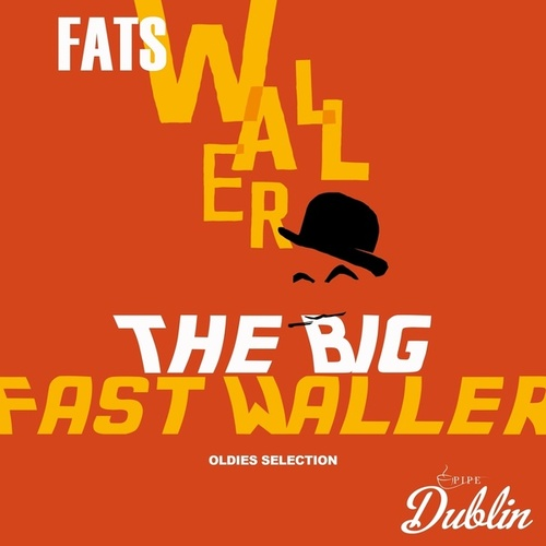 Oldies Selection: The Big Fast Waller by Fats Waller
