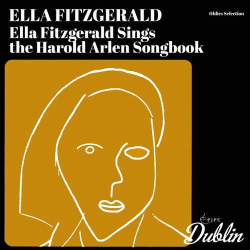 Oldies Selection: Ella Fitzgerald Sings the Harold Arlen Songbook by Ella Fitzgerald