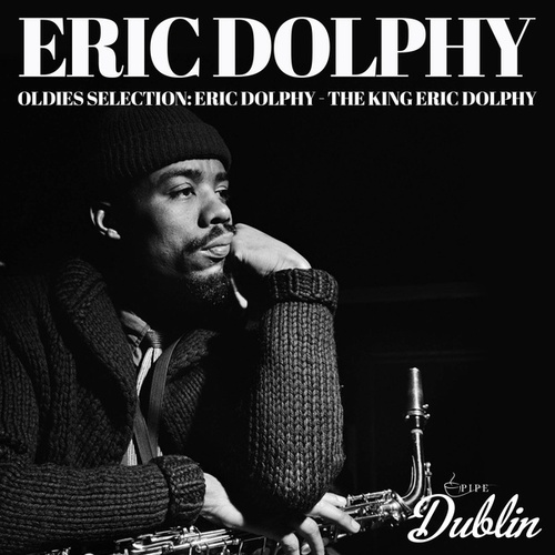 Oldies Selection: Eric Dolphy - The King Eric Dolphy von Eric Dolphy