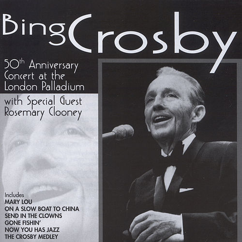 50th Anniversary Concert At The London Palladium von Bing Crosby