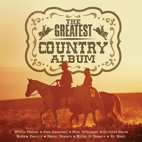 Greatest Country by Various Artists