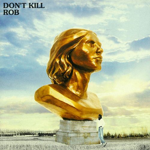 Don't Kill by Rob