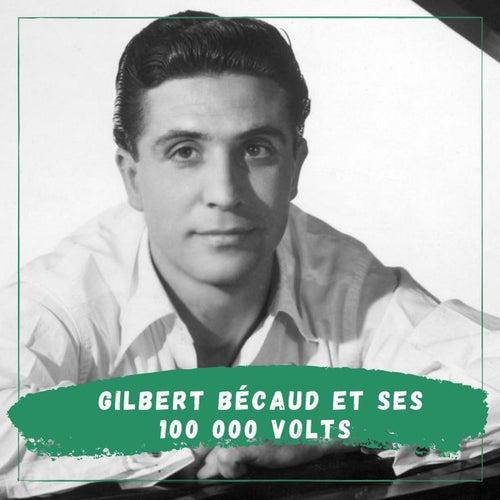 Gilbert Bécaud et ses 100 000 volts (Vol. 1) de Gilbert Becaud
